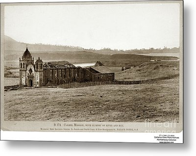 Carmel Mission, With Glimpse Of River And Bay Circa 1880 Metal Print