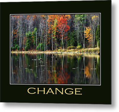 Change Inspirational Motivational Poster Art Metal Print by Christina Rollo