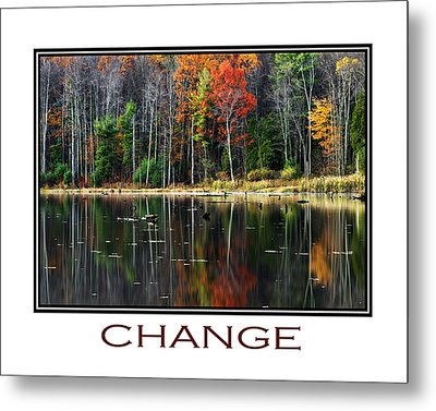 Change Inspirational Poster Art Metal Print by Christina Rollo
