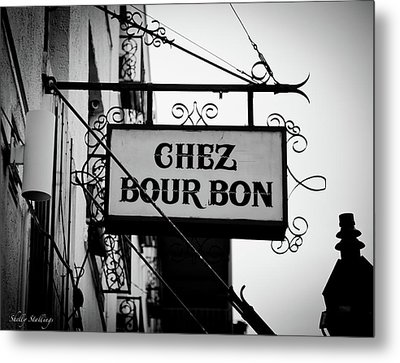 Metal Print featuring the photograph Chez Bourbon  by Shelly Stallings