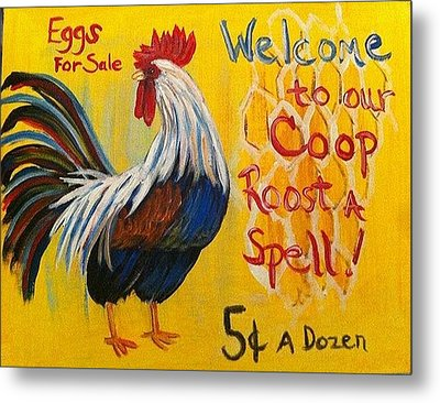 Chicken Welcome Sign 7 Metal Print by Belinda Lawson