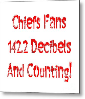 Metal Print featuring the digital art Chiefs Fans Are Loud And Proud by Andee Design