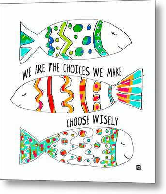Metal Print featuring the painting Choose Wisely by Lisa Weedn