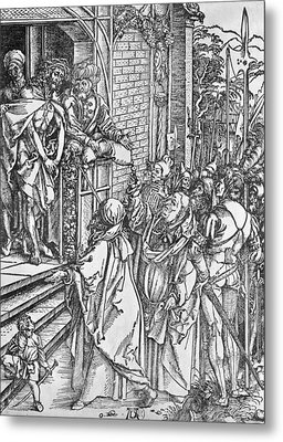 Christ Presented To The People Metal Print by Albrecht Durer