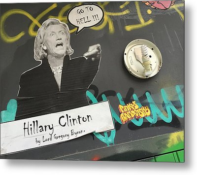 Clinton Message To Donald Trump Metal Print by Funkpix Photo Hunter