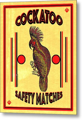 Cockatoo Safety Matches Metal Print by Carol Leigh