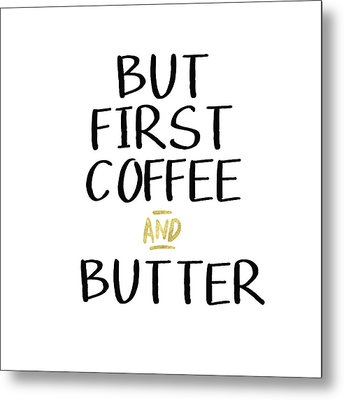 Coffee And Butter- Art By Linda Woods Metal Print