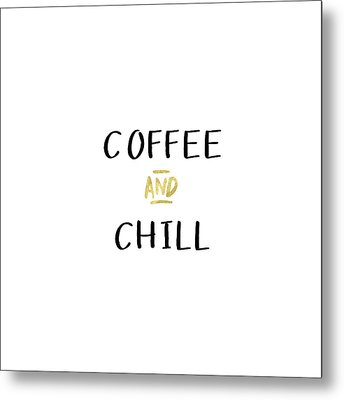 Coffee And Chill-art By Linda Woods Metal Print