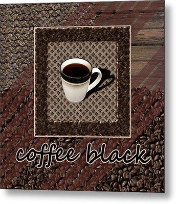 Coffee Black - Coffee Art Metal Print