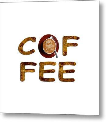 Metal Print featuring the painting Coffee Funny Typography by Georgeta Blanaru
