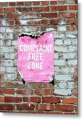Complaint Free Zone- Fine Art Photo By Linda Woods Metal Print