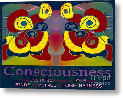 Consciousness Motivational Art By Omashte Metal Print by Omaste Witkowski