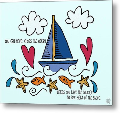 Courage To Sail Metal Print by Jennifer Heath Henry