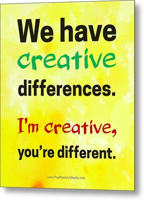 Metal Print featuring the digital art Creative Differences Quote Art by Bob Baker