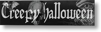 Creepy Halloween Metal Print by Mindy Sommers