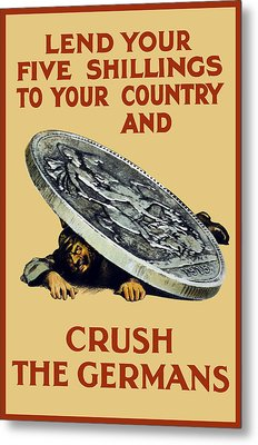 Crush The Germans - Ww1 Metal Print by War Is Hell Store