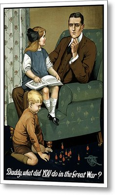 Daddy What Did You Do In The Great War Metal Print by War Is Hell Store