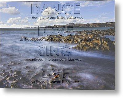 Dance Love Sing Live Metal Print by Ian Mitchell