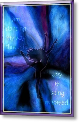 Dancing My Way Through Metal Print by Cassandra Donnelly
