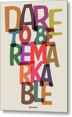 Dare To Be Jane Gentry Motivating Quotes Poster Metal Print by Lab No 4