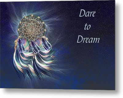 Dare To Dream Metal Print