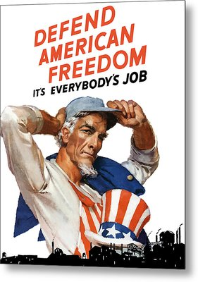 Defend American Freedom It's Everybody's Job Metal Print