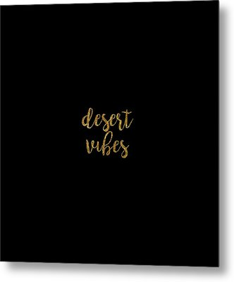 Desert Vibes 2 Metal Print by Cortney Herron