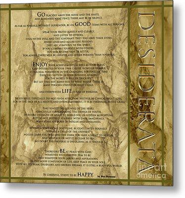 Desiderata #8 Metal Print by Claudia Ellis