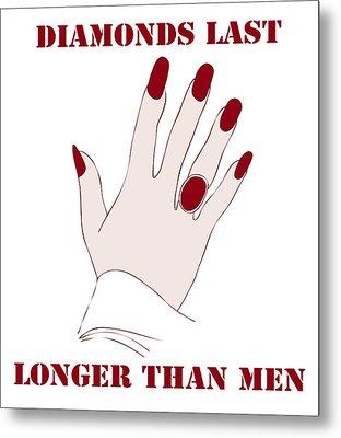 Diamonds Last Longer Than Men Metal Print by Frank Tschakert