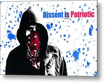 Dissent Is Patriotic Metal Print by Jeffery Ball