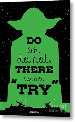 Do Or Do Not There Is No Try. - Yoda Movie Minimalist Quotes Poster Metal Print