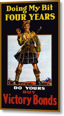 Doing My Bit Four Years - Buy Victory Bonds Metal Print by War Is Hell Store