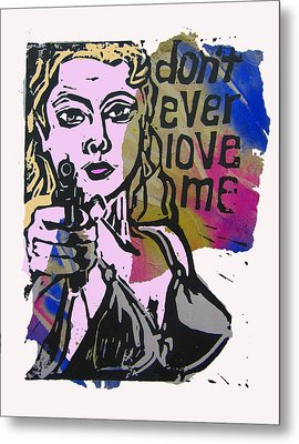don't ever love me III Metal Print by Adam Kissel