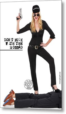 Dont F... With The Mossad Metal Print by Pin Up  TLV