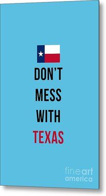 Don't Mess With Texas Tee Blue Metal Print by Edward Fielding