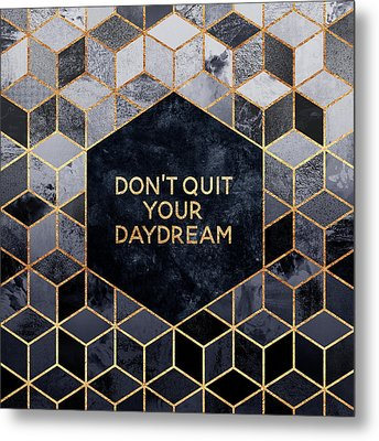 Don't Quit Your Daydream Metal Print by Elisabeth Fredriksson