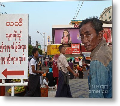 Downtown Rangoon Burma With Curious Man Metal Print