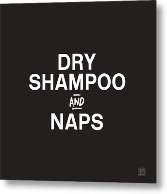 Dry Shampoo And Naps Black And White- Art By Linda Woods Metal Print