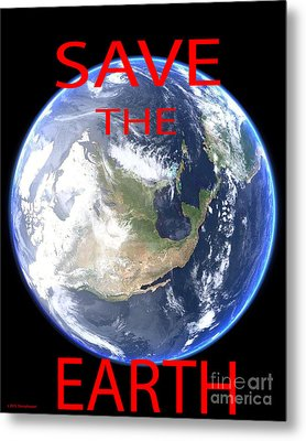 Save The Earth Metal Print by Jerome Stumphauzer