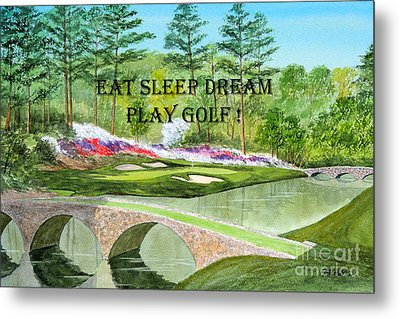 Eat Sleep Dream Play Golf - Augusta National 12th Hole Metal Print