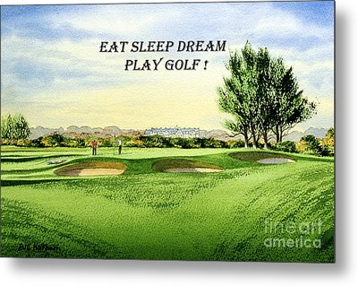 Metal Print featuring the painting Eat Sleep Dream Play Golf - Carnoustie Golf Course by Bill Holkham