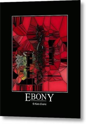 Ebony Metal Print