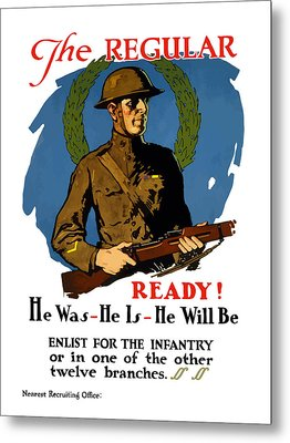 The Regular - Enlist For The Infantry Metal Print by War Is Hell Store