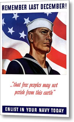 Enlist In Your Navy Today - Ww2 Metal Print by War Is Hell Store