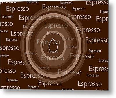 Espresso Metal Print by Frank Tschakert