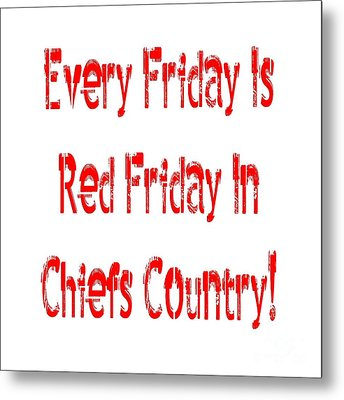 Metal Print featuring the digital art Every Friday Is Red Friday In Chiefs Country 1 by Andee Design