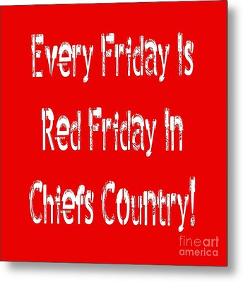 Metal Print featuring the digital art Every Friday Is Red Friday In Chiefs Country 2 by Andee Design