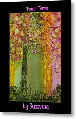 Fairie Forest Metal Print by Suzanne Canner