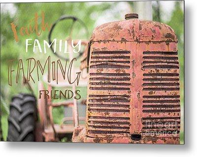 Faith Family Farming Friends Metal Print