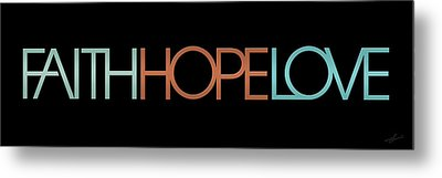 Faith-hope-love 2 Metal Print by Shevon Johnson